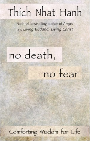 No Death, No Fear: Comforting Wisdom For Life
