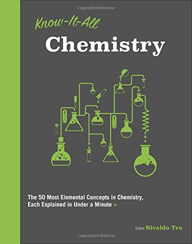 Chemistry: The 50 Most Elemental Concepts in Chemistry, Each Explained in Under a Minute (Know It All)