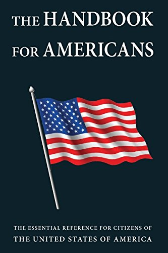 The Handbook for Americans: The Essential Reference for Citizens of the United States of America (Revised Edition)