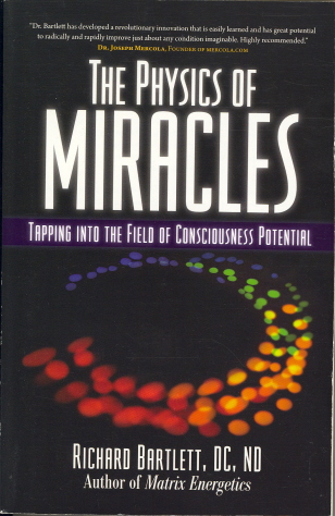 The Physics of Miracles: Tapping into the Field of Consciousness Potential