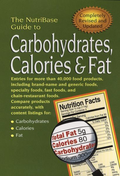 The Nutribase Guide to Carbohydrates, Calories & Fat (Revised & Updated)