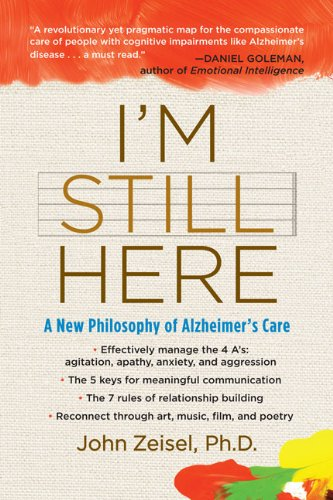 I'm Still Here: A New Philosophy of Alzheimer's Care