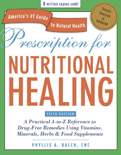 Prescription for Nutritional Healing (5th Edition)