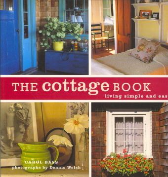 The Cottage Book: Living Simple and Easy