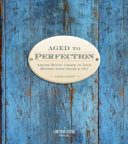 Aged To Perfection  ( A Country Living Book)