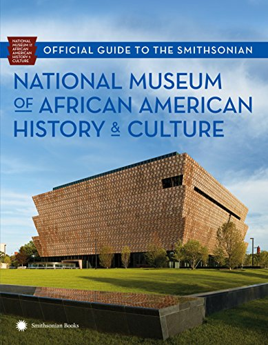 National Museum Of African American History & Culture (Official Guide to the Smithsonian)