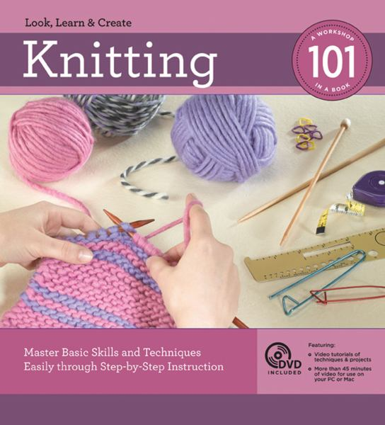 Knitting 101: Master Basic Skills and Techniques Easily Through Step-by-Step Instruction (DVD Included)