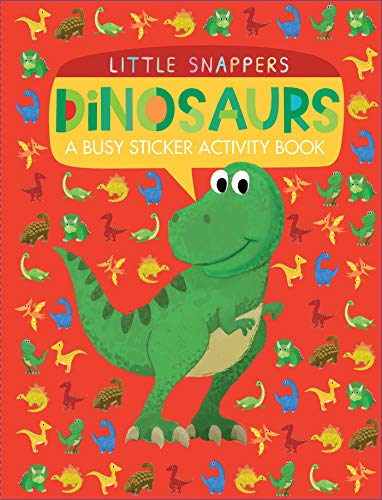 Dinosaurs: A Busy Sticker Activity Book (Little Snappers)