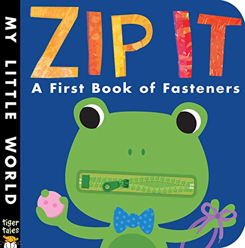 Zip It: A First Book of Fasteners (My Little World)