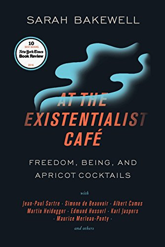 At the Existentialist Café - Freedom, Being, and Apricot Cocktails