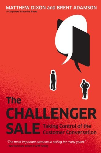 The Challenger Sale: Taking Control of the Customer Conversation