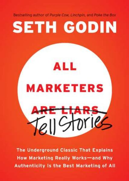 All Marketers Are Liars (Tell Stories)