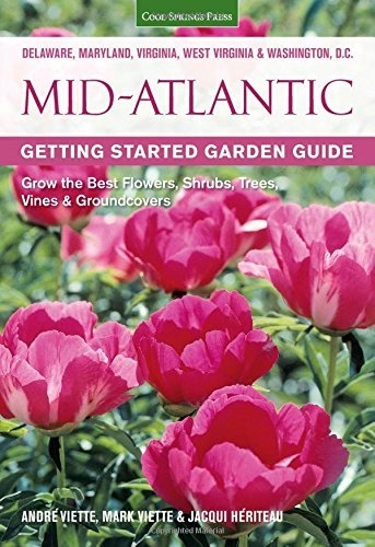 Mid-Atlantic Getting Started Garden Guide: Grow the Best Flowers, Shrubs, Trees, Vines & Groundcovers (Garden Guides)