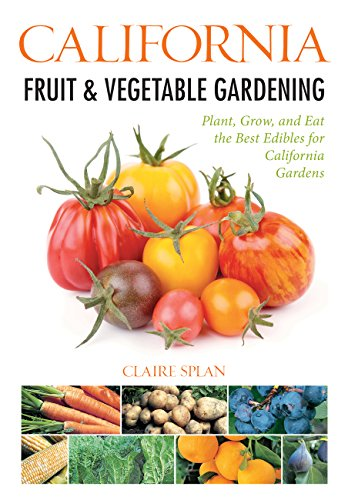 California Fruit & Vegetable Gardening