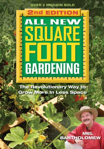 All New Square Foot Gardening: The Revolutionary Way to Grow More in Less Space (2nd Edition)