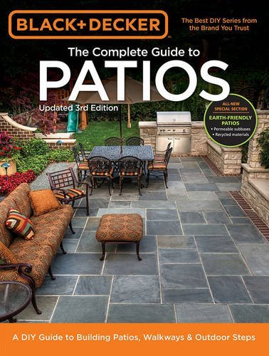 The Complete Guide to Patios (Black & Decker, Updated 3rd Edition)