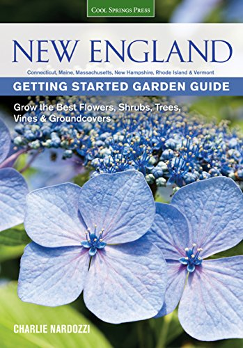 New England Getting Started Garden Guide: Grow the Best Flowers, Shrubs, Trees, Vines & Groundcovers (Garden Guides)