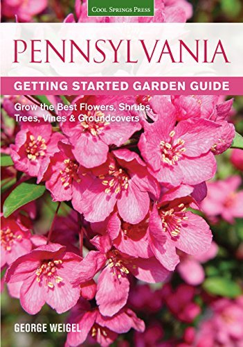 Pennsylvania Getting Started Garden Guide: Grow the Best Flowers, Shrubs, Trees, Vines & Groundcovers (Garden Guides)