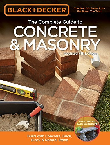 The Complete Guide to Concrete & Masonry (Black & Decker, Updated 4th Edition)