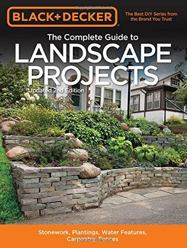 The Complete Guide to Landscape Projects (Black & Decker, Updated 2nd Edition)
