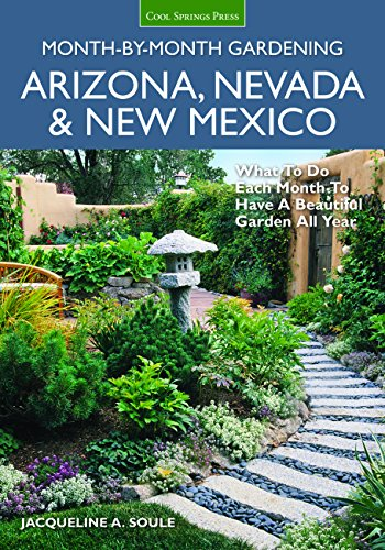 Arizona, Nevada & New Mexico: Month-by-Month Gardening