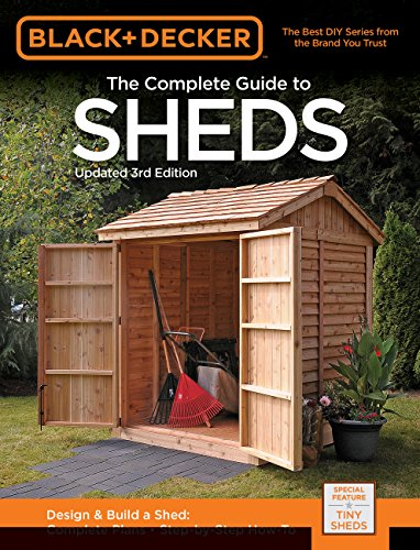 The Complete Guide to Sheds (3rd Edition, Black + Decker)