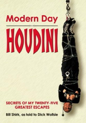 Modern Day Houdini: Secrets of My 25 Greatest Escapes