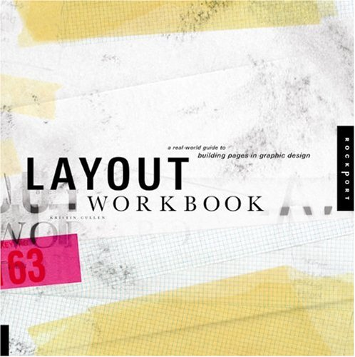Layout Workbook: A Real-World Guide to Creating Powerful Pieces