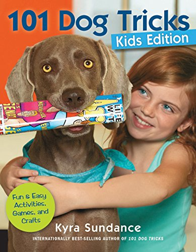 101 Dog Tricks, Kids Edition: Fun and Easy Activities, Games, and Crafts (Dog Tricks and Training)