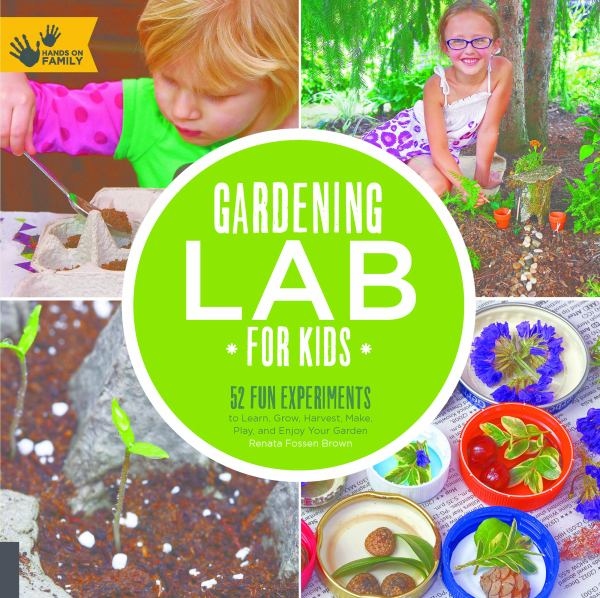 Gardening Lab for Kids (Hands on Family)