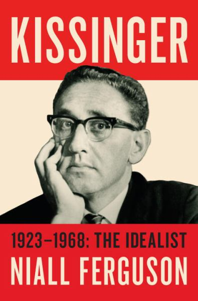 Kissinger - 1923-1968: The Idealist