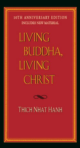 Living Buddha, Living Christ (10th Anniversary Edition)