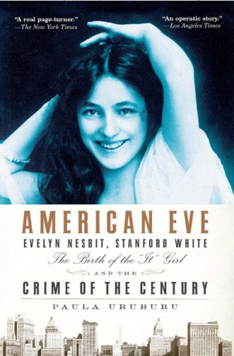 "American Eve: The Birth of the ""It Girl"" and the Crime of the Century"