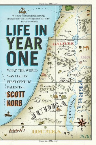 Life in Year One: What the World Was Like in First-Century Palestine