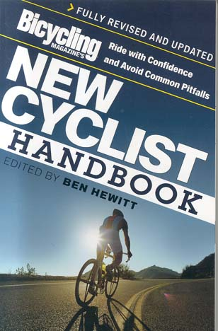 New Cyclist Handbook (Bicycling Magazine's, Fully Revised and Updated)