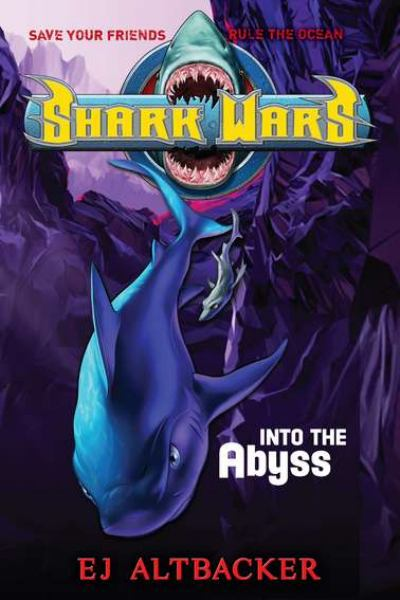 Into the Abyss (Shark Wars, Bk. 3)