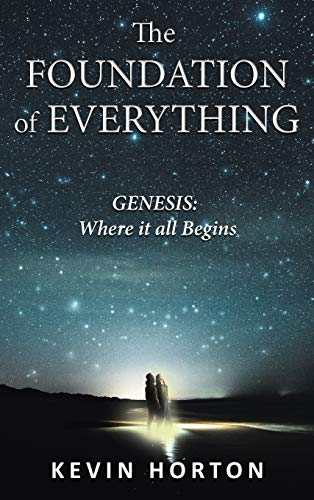 The Foundation of Everything: Genesis