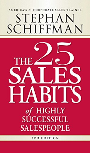 The 25 Sales Habits of Highly Successful Salespeople (3rd Edition)