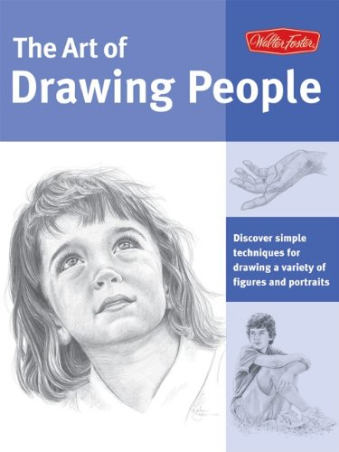 The Art of Drawing People: Discover Simple Techniques for Drawing a Variety of Figures and Portraits