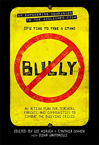 Bully: An Action Plan for Teachers, Parents, and Communities to Combat the Bullying Crisis