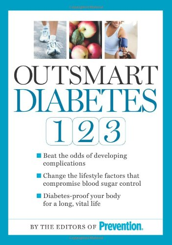 Outsmart Diabetes 1-2-3: A 3-Step Plan to Balance Sugar, Lose Weight, and Reverse Diabetes Complications