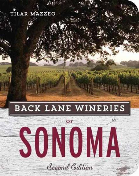 Back Lane Wineries of Sonoma (Second Edition)