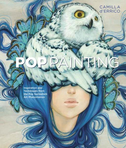 Pop Painting - Inspiration and Techniques from the Pop Surrealism Art Phenomenon