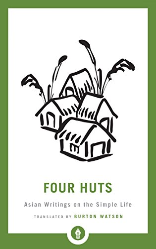 Four Huts: Asian Writings on the Simple Life (Shambhala Pocket Library)