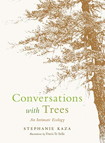 Conversations with Trees: An Intimate Ecology