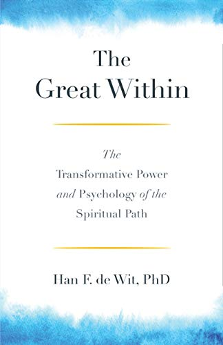 The Great Within: The Transformative Power and Psychology of the Spiritual Path