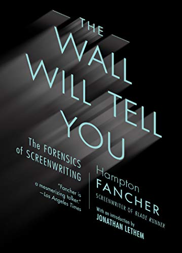 The Wall Will Tell You: The Forensics of Screenwriting