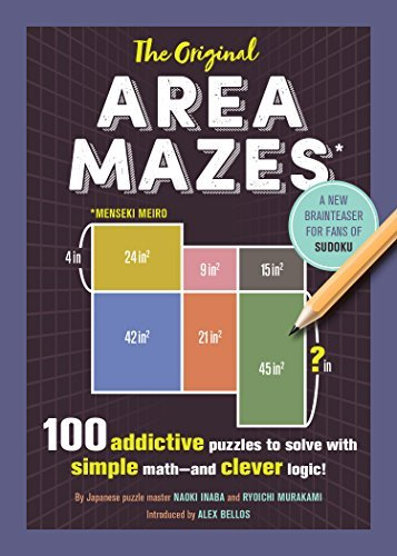 The Original Area Mazes: 100 Addictive Puzzles to Solve with Simple Math - and Clever Logic!