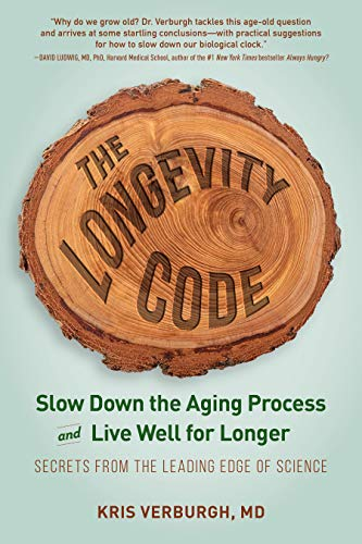 The Longevity Code: Slow Down the Aging Process and Live Well for Longer