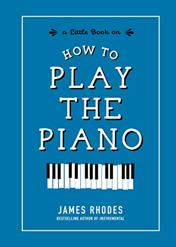 How to Play the Piano (A Little Book On)